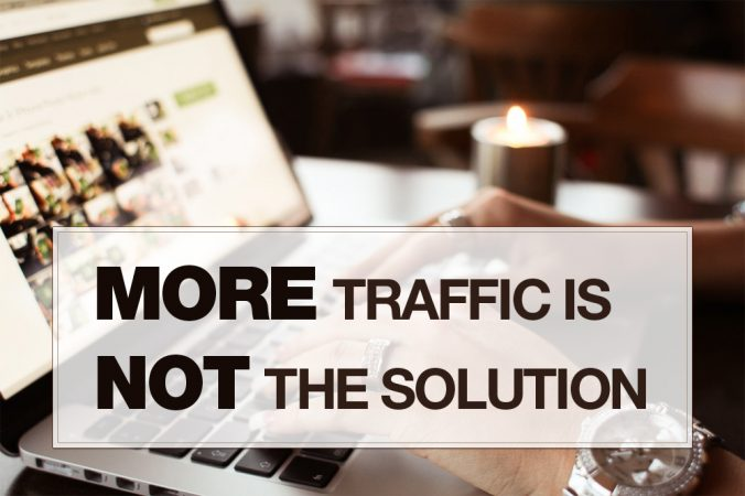 More Traffic is Not the Solution