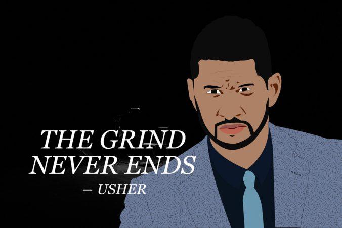 """the grind never ends"" - @Usher (Usher Raymond IV)"