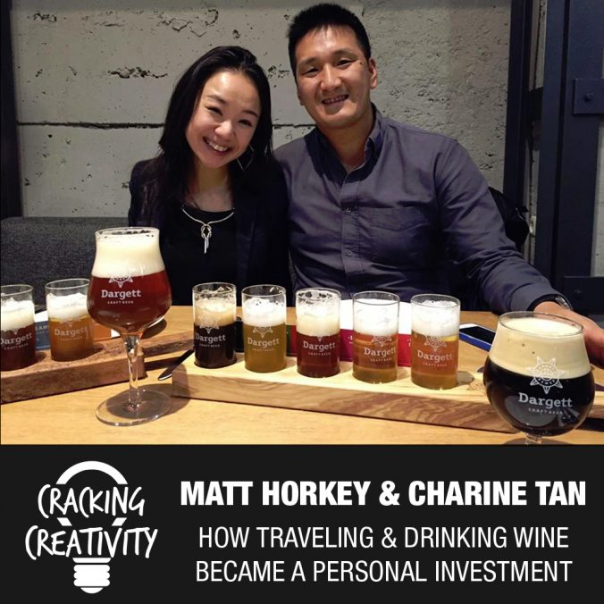 Dr. Matthew Horkey and Charine Tan on Having Experiences, Investing in Yourself, and Being a Better Communicator - Cracking Creativity Episode 64