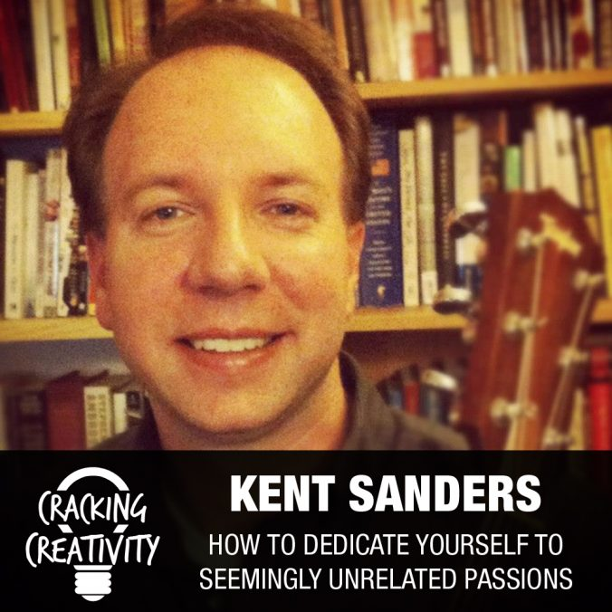 Kent Sanders on Taking Breaks, the Obstacles That Hold Us Back, and Changing Our Money Mentality - Cracking Creativity Episode 70