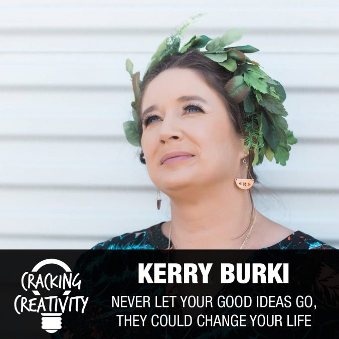 Kerry Burki on Listening to Your Younger Self, Learning to Say No, and Shifting Your Mindset - Cracking Creativity Episode 75