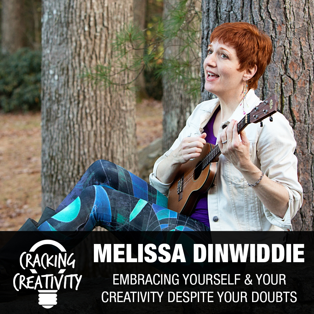 Melissa Dinwiddie on Being Happy, Making Time for Creativity, and Sharing Your Work - Cracking Creativity Episode 76